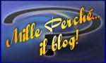 Mille Perch�... il blog! Il blog delle domande, risposte, curiosit� e molto altro!
